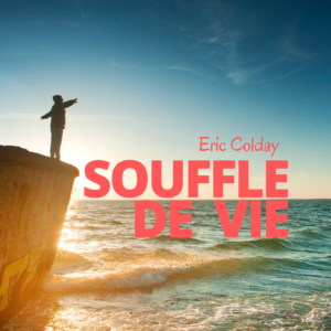 Souffle de vie -Eric Colday